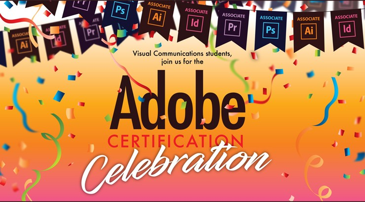 Visual Communications students, join us for the Adobe Certification Celebration