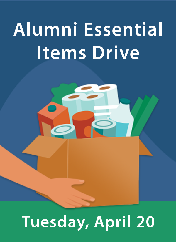 Link to Alumni Essential Items Drive. Tuesday, April 20.