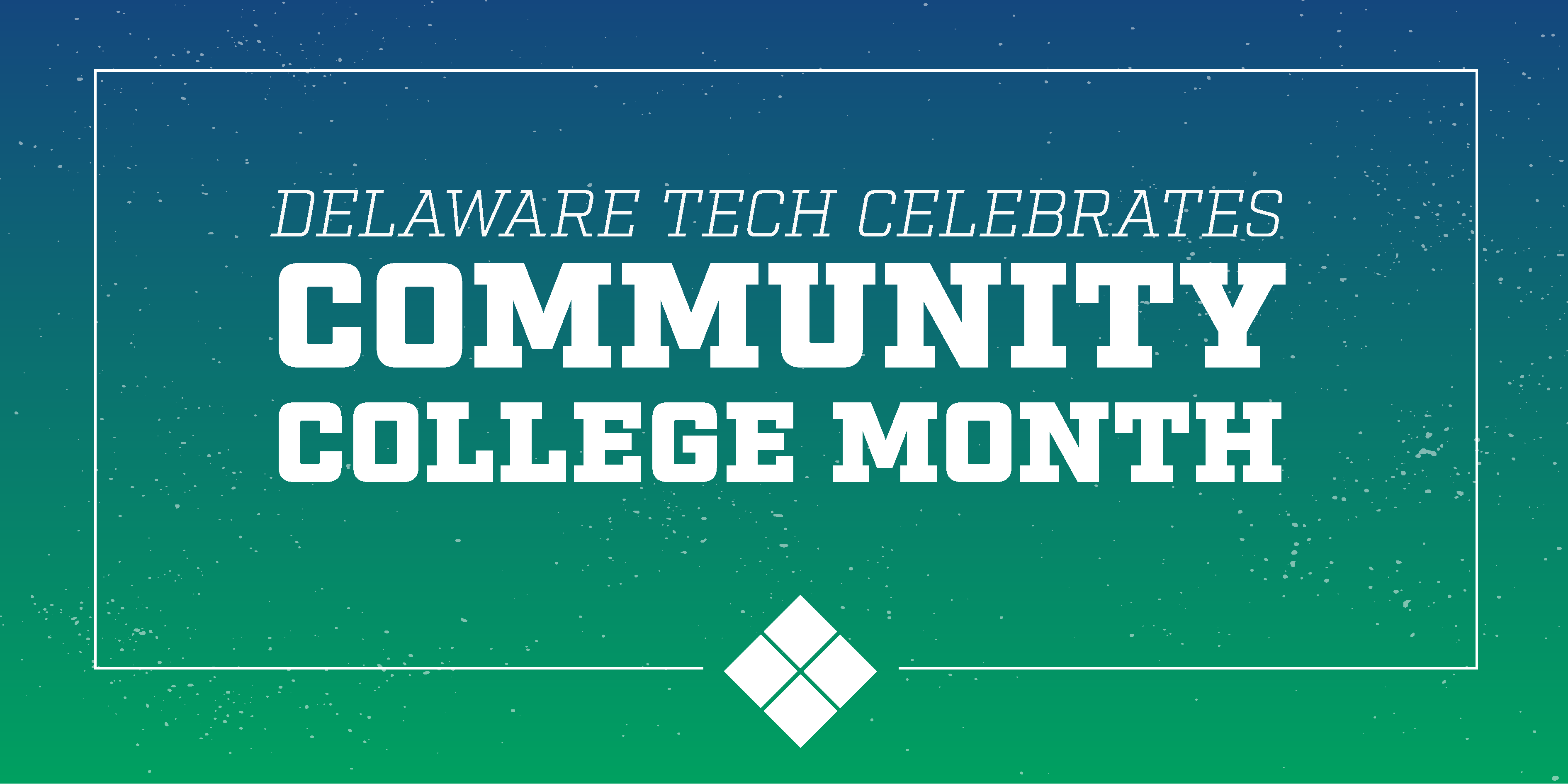 Community College Month Facebook graphic that says Delaware Tech Celebrates Community College Month