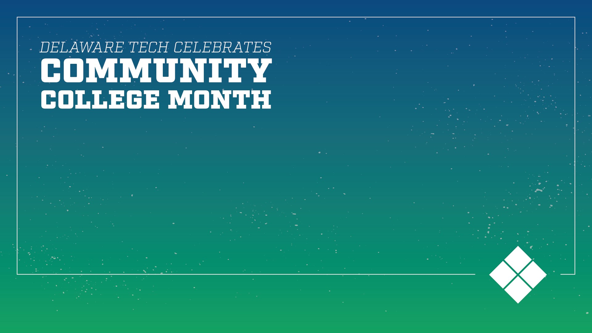 Community College Month Zoom Background Image that says Delaware Tech Celebrates Community College Month