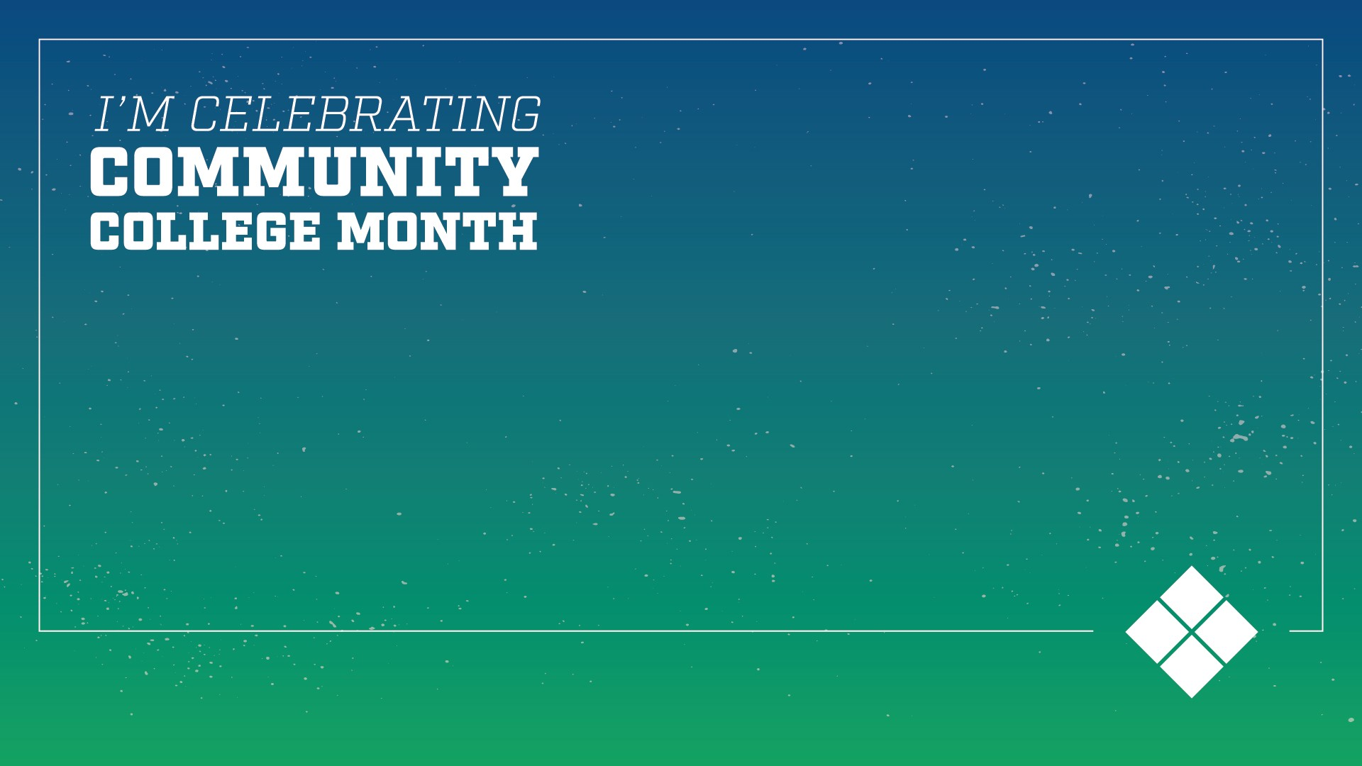 Community College Month Zoom Background Image that says I'm Celebrating Community College Month