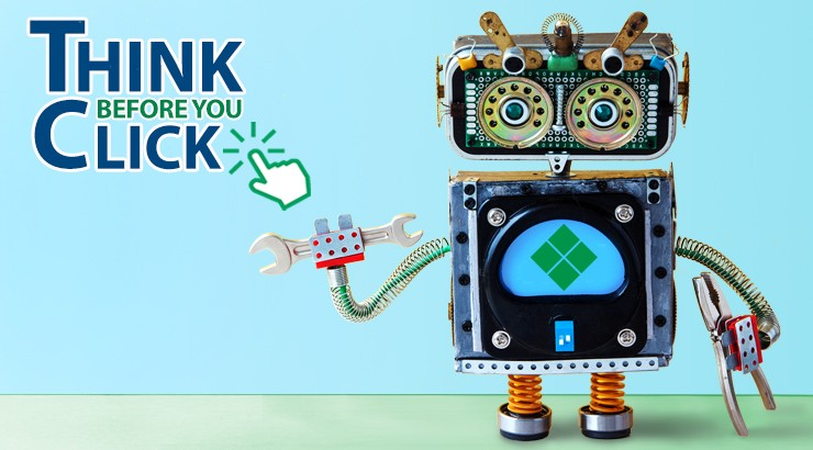 A graphic of a robot and text that says Think Before You Click