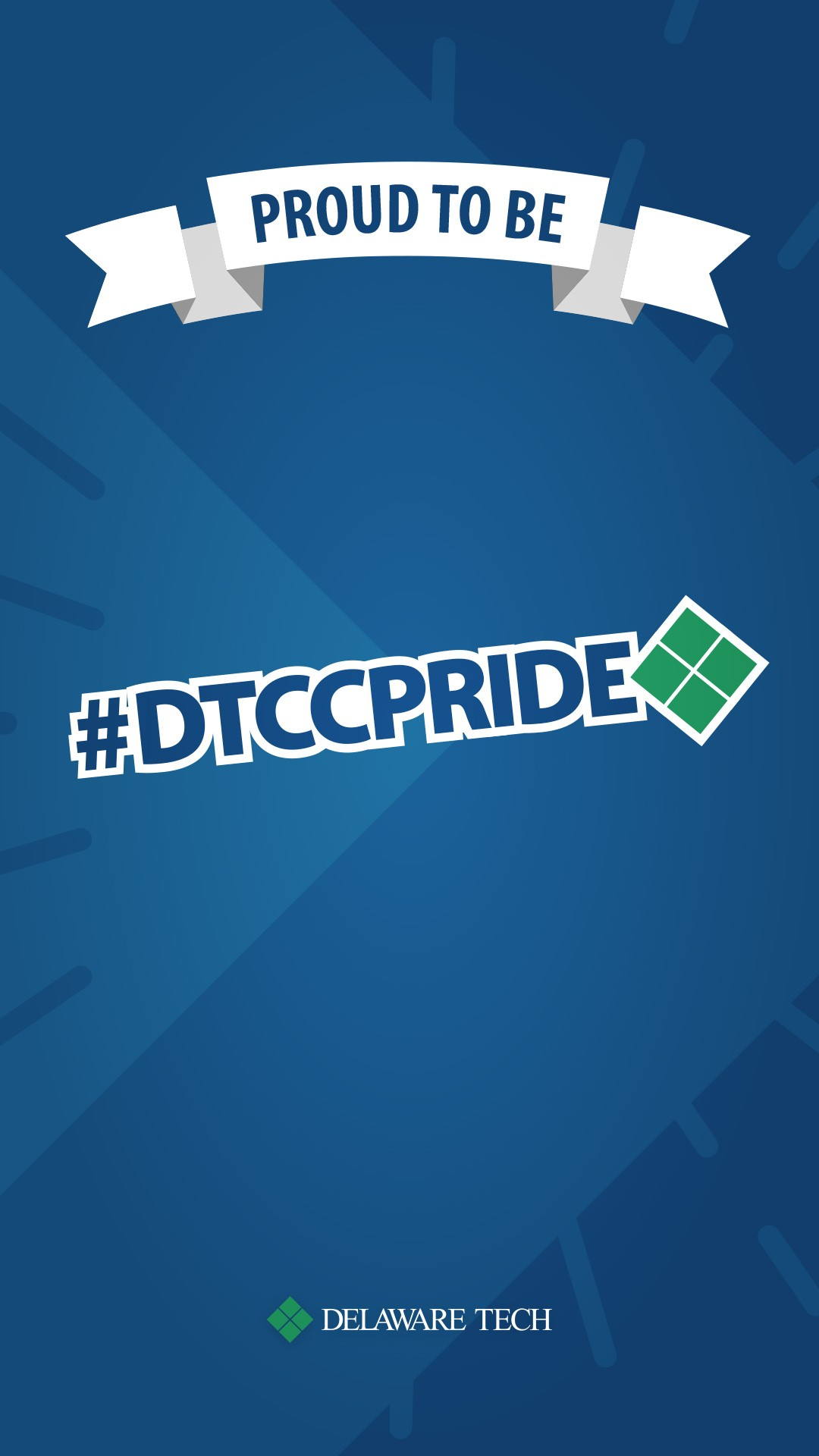 An image formatted for Instagram stories that says Proud to Be at the top and has the hashtag DTCC Pride in the middle with the Delaware Tech logo