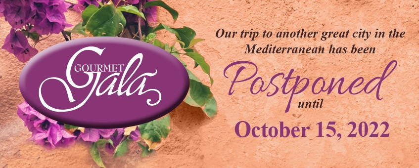 Gourmet Gala - Our trip to another great city in the Mediterranean has been postponed until October 15, 2022.