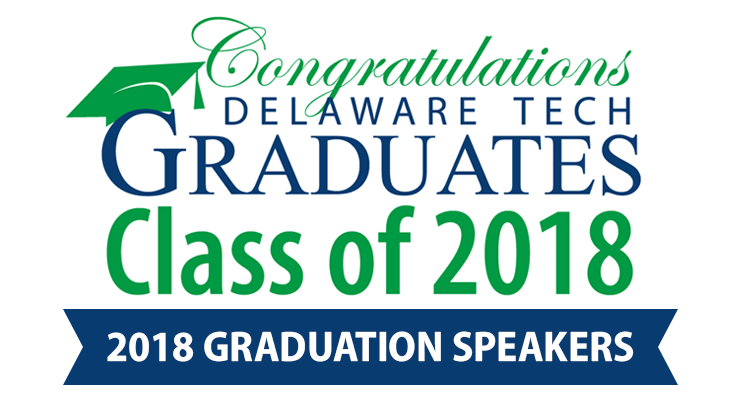 Congratulations Delaware Tech Graduates Class of 2018 - Graduation Speakers