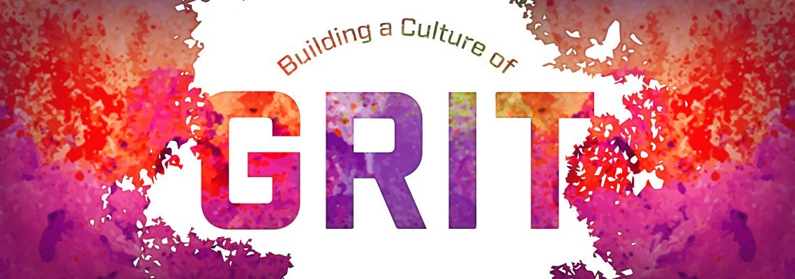 Building a Culture of Grit.