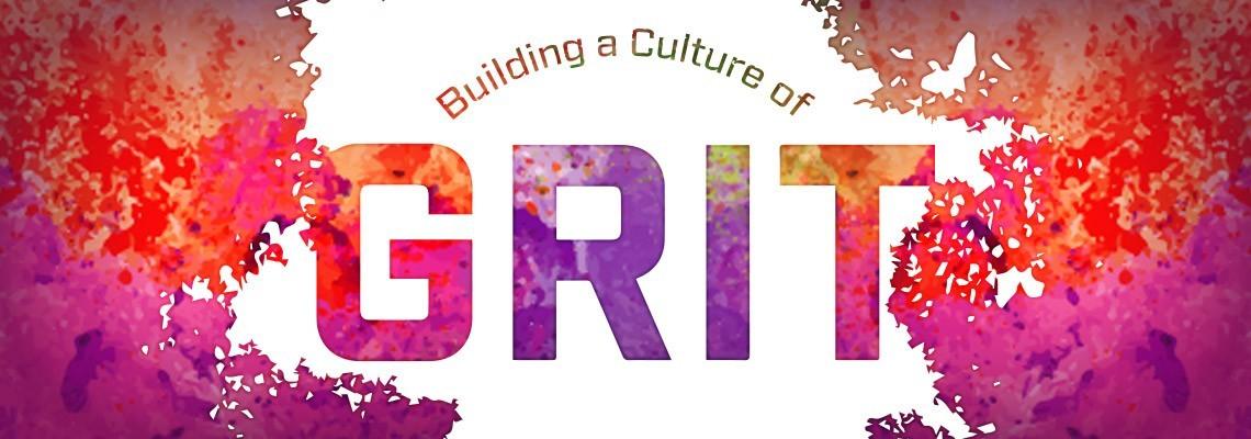 Building a Culture of Grit.