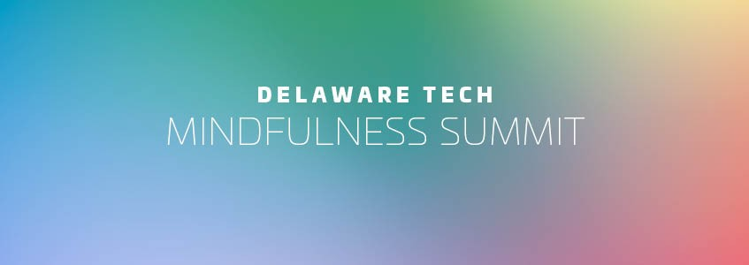 Delaware Tech Mindfulness Summit