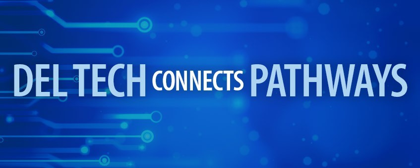 DEL TECH CONNECTS PATHWAYS
