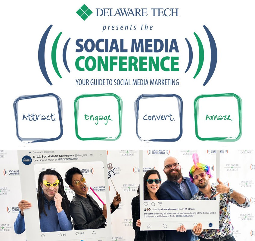Delaware Tech presents the Social Media Conference. Your guide to social media marketing. Attract, Engage, Convert, and Amaze.