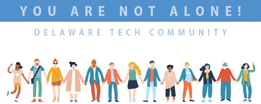 You are not alone! Delaware Tech Community. Illustration of students holding hands.
