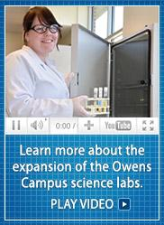 Learn more about the expansion of the Owens Campus science labs