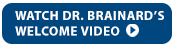 Link to Dr. Brainard welcome video